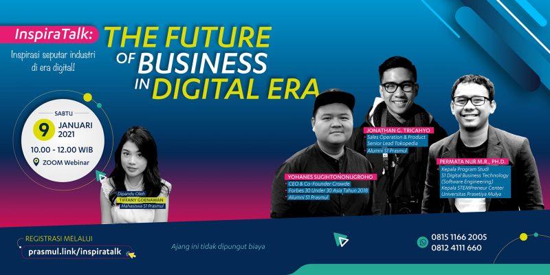 Acara Inspirasi seputar Industri di Era Digital, InspiraTalk-The future of business in digital era